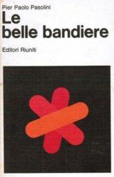 Le belle bandiere. Dialoghi 1960-65
