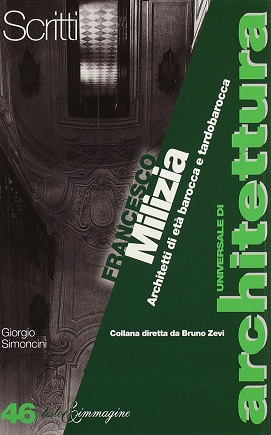 Francesco Milizia. Architetti di età barocca e tardo barocca
