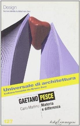 Gaetano Pesce. Materia e differenza