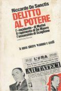 Delitto al potere L'«incidente» di Mattei, il rapimento di De Mauro, l'assassinio di Scaglione