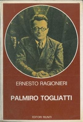 Palmiro Togliatti. Per una biografia politica e intellettuale