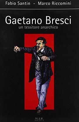 Gaetano Bresci. Un tessitore anarchico