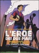 L'eroe dei due mari. Taranto, il calcio, l'Ilva e un sogno di riscatto