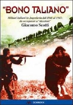 'Bono taliano'. Militari italiani in Jugoslavia dal 1941 al 1943: da occupatori a 'disertori'-