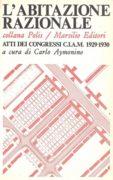L'abitazione razionale. Atti dei congressi 1929-1930
