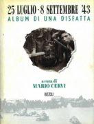 25 luglio. 8 settembre '43. Album della disfatta