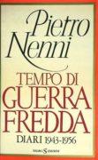 TEMPO DI GUERRA FREDDA. DIARI 1943-1956
